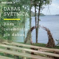 Dabas Svētnīca - ceremonijas vieta brīvā dabā